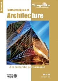 Bertrand Hauchecorne - Tangente Hors-série N° 60 : Mathématiques et architecture.