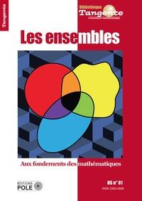 Bertrand Hauchecorne - Tangente Hors-série N° 61 : Les ensembles - Aux fondements des mathématiques.