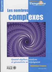 Gilles Cohen - Tangente Hors-série N° 63 : Les nombres complexes.