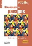 Gilles Cohen - Tangente Hors-série N° 64 : Découpages et pavages - Entre art et géométrie.