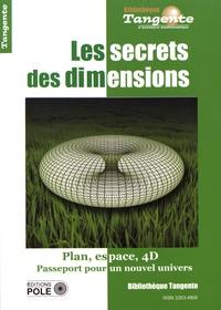 Gilles Cohen - Tangente Hors-série N° 66 : Les secrets des dimensions - De la 2D à la 3D, passeport pour un nouvel univers.