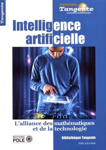 Tangente Hors-série N° 68 Intelligence artificielle. L'alliance des mathématiques et de la technologie