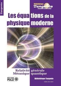 Gilles Cohen - Tangente Hors-série N° 71 : Les équation de ma physique moderne - Relativité générale ; Mécanique quantique.