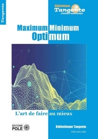 Gilles Cohen - Tangente Hors-série N° 72 : Maximum Minimum Optimum - L'art de faire au mieux.