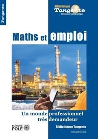 Martine Brilleaud - Tangente Hors-série N° 73 : Mathématiques et emploi - Un monde professionnel très demandeur.