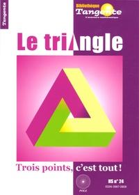 Gilles Cohen et Hervé Lehning - Tangente N° 24 HS : Le triangle - Trois points, c'est tout !.