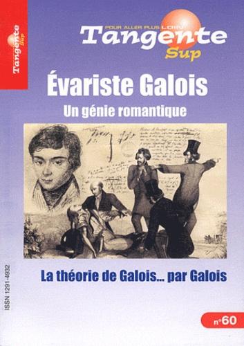 Tangente N° 60 Evariste Galois. Un génie romantique - Gérard Cohen-Zardi