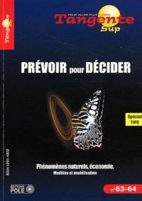 Hervé Lehning - Tangente N° 63-64, Janvier 20 : Prévoir pour décider - Phénomènes naturels, économie, modèles et modélisation.