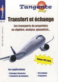 Hervé Lehning - Tangente N° 70-71, juillet 20 : Transfert et échange - Les transports de propriétés en algèbre, analyse, géométrie.