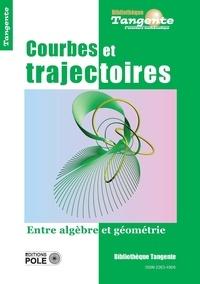 Gilles Cohen - Tangente N° 74 : Courbes et trajectoires.