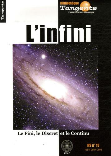 Francis Casiro - Tangente N° Hors-série 13 : L'infini - Le Fini, le Discret et le Continu.
