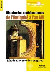 Elisabeth Busser - Tangente N° Hors-série 30 : Histoire des mathématiques de l'Antiquité à l'An Mil.