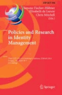 Policies and Research in Identity Management - Third IFIP WG 11.6 Working Conference, IDMAN 2013, London, UK, April 8-9, 2013, Proceedings.