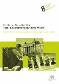 Politik als sprachlich gebundenes Wissen - Politische Sprache im lebenslangen Lernen und politischen Handeln.