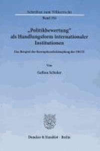 """""""Politikbewertung"""" als Handlungsform internationaler Institutionen - Das Beispiel der Korruptionsbekämpfung der OECD."""