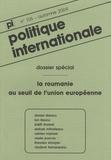 Mihnea Berindei - Politique Internationale N° 105, Automne 2004 : La Roumanie au seuil de l'Union européenne.