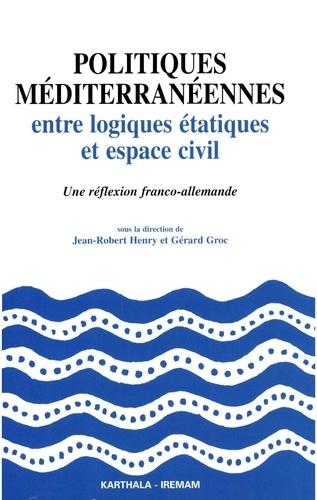 Politiques méditerranéennes. Entre logiques étatiques et espace civil, une réflexion franco-allemande