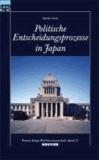 Politische Entscheidungsprozesse in Japan.