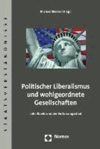 Politischer Liberalismus und wohlgeordnete Gesellschaften - John Rawls und der Verfassungsstaat.