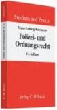 Polizei- und Ordnungsrecht - Lehr- und Arbeitsbuch mit Anleitungen für die Klausur.