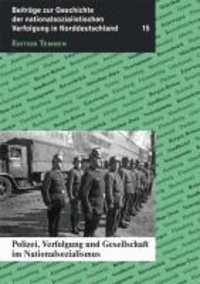 Polizei, Verfolgung und Gesellschaft im Nationalsozialismus.