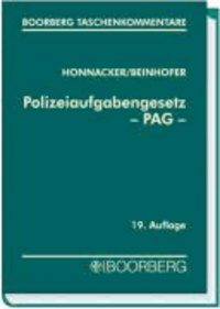 Polizeiaufgabengesetz (PAG) - Gesetz über die Aufgaben und Befugnisse der Bayerischen Staatlichen Polizei.
