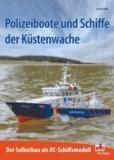 Polizeiboote und Schiffe der Küstenwache - Der Selbstbau als RC-Schiffsmodell.