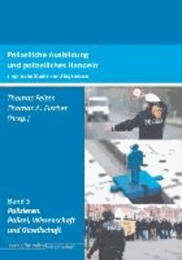 Polizeiliche Ausbildung und polizeiliches Handeln - Empirische Studien und Ergebnisse.