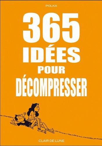 Polka - 365 idées pour décompresser.