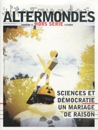 David Eloy - Altermondes Hors-série N° 11 : Sciences et démocratie, un mariage de raison.