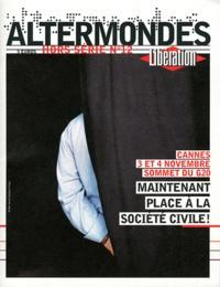 David Eloy - Altermondes Hors série N° 12 : Cannes, 3 et 4 novembre, sommet du G20 - Maintenant, place à la société civile !.