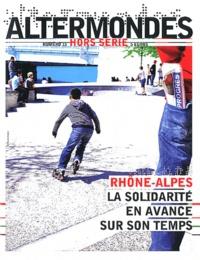 David Eloy - Altermondes Hors-série N° 13 : Rhône-Alpes, la solidarité en avance sur son temps.
