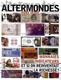 David Eloy - Altermondes Hors-série N° 14 : Monnaies indicateurs - Et si on réinventait la richesse ?.