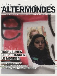 David Eloy - Altermondes N° 11, Septembre-Nov : Trop jeunes pour changer le monde ?.