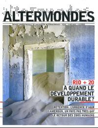 David Eloy - Altermondes N° 30, juin 2012 : Rio +20 : à quand le développement durable ?.