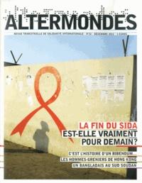 David Eloy - Altermondes N° 32, Décembre 2012 : La fin du sida est-elle vraiment pour demain ?.
