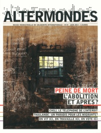 David Eloy - Altermondes N° 34, Juin 2013 : Peine de mort : l'abolition et après ?.