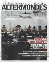 David Eloy - Altermondes N° 35, Septembre 201 : Vivre de son travail, est-ce trop demander ?.