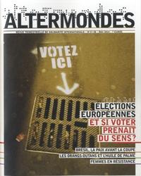 David Eloy - Altermondes N° 37-38, mai 2014 : Elections européennes, et si voter prenait du sens ?.