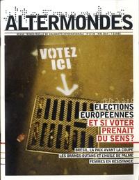 David Eloy - Altermondes N° 37-38, Mai 2014 : Elections européennes : et si voter prenait du sens ?.