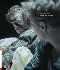 Alternatives théâtrales - Alternatives théâtrales Hors série : Villes en scène / Cities on Stage.