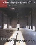 Georges Banu - Alternatives théâtrales N° 117-118, 2e trime : Utopies contemporaines.