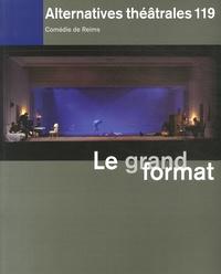 Frédéric Maurin - Alternatives théâtrales N° 119, 4e trimestre : Le grand format.
