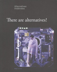 Antoine Laubin - Alternatives théâtrales N° 128, Avril 2016 : There are alternatives !.