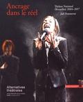 Bernard Debroux - Alternatives théâtrales N° 130, octobre 2016 : Ancrage dans le réel - Théâtre National (Bruxelles) 2004-2017.
