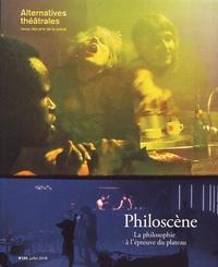 Sylvie Martin-Lahmani - Alternatives théâtrales N° 135, juillet 2018 : Philoscène - La philosophie à l'épreuve du plateau.