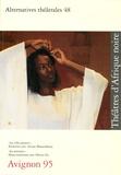 François Campana et Caya Makhélé - Alternatives théâtrales N° 48, juin 95 : Théâtres d'Afrique noire.