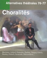 Christophe Triau et Georges Banu - Alternatives théâtrales N° 76-77, 2e trimest : Choralités.