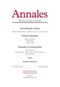 Etienne Anheim - Annales Histoire, Sciences Sociales N° 2, avril-juin 201 : Une Antiquité celtique ; Histoire atlantique ; Echanges et communautés.