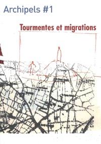 Baptiste De Reymaeker et Nicolas Roméas - Archipels N° 1 : Tourmentes et migrations.